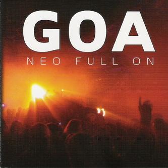 (Psy-Trance,Full On) VA - Goa - Neo Full On & Progressive Trance — Vol. 1-6 - 2005-2009, MP3 (tracks), VBR 192-320 kbps