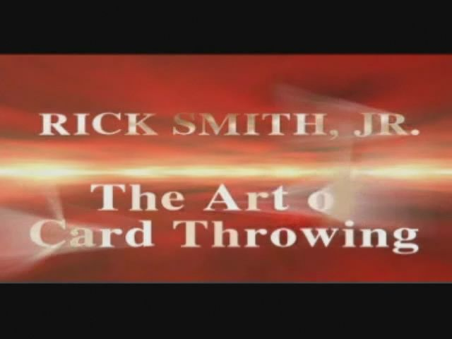 Rick Smith - The Art of Card Throwning [Броски карт. Обучающее видео., 2003 г., VHSRip]
