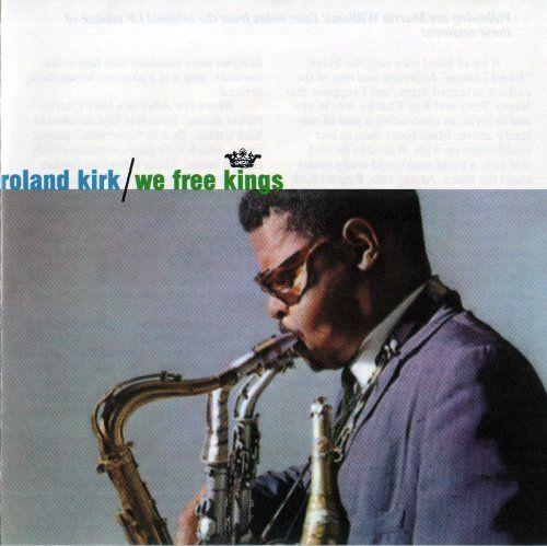 (Jazz, Post-Bop, Hard Bop) Rahsaan Roland Kirk - We Free Kings - 1961, FLAC (image+.cue), lossless
