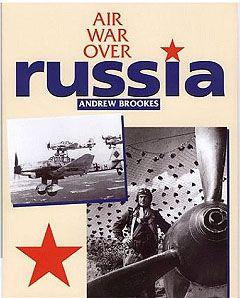 Andrew Brookes / Брукс Эндрю- Air War over Russia / Война в небе над Россией [2003, PDF, ENG]